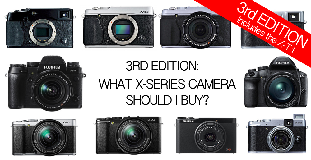 3rd_Edition_-_What_X-Series_Camera_Should_I_Buy