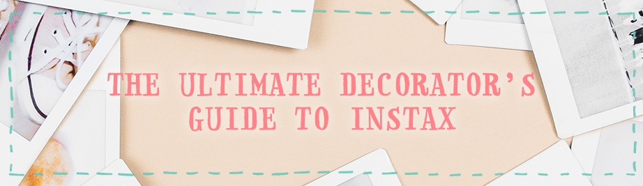 Ultimate Decorator's Guide to instax